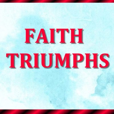 Image result for  FAITH TRIUMPHS